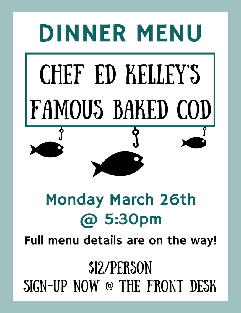 Chef Ed Kelley's Famous Baked Cod Night at the Center